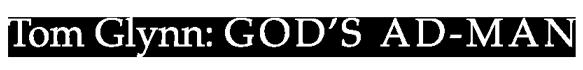 Tom Glynn: GOD'S AD-MAN
